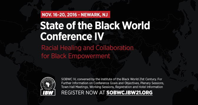 State of the Black World Conference IV - Theme: Racial Healing and Collaboration for Black Empowerment