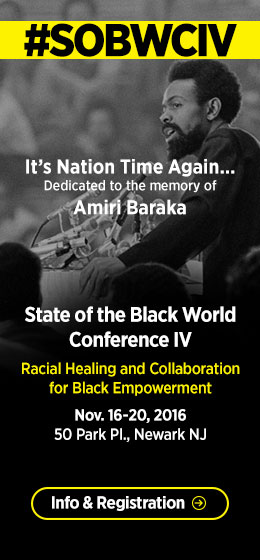State of the Black World Conference IV, Nov 16 - 20, 2016, Newark NJ