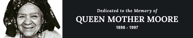 Dedicated to the Memory of Queen Mother Moore