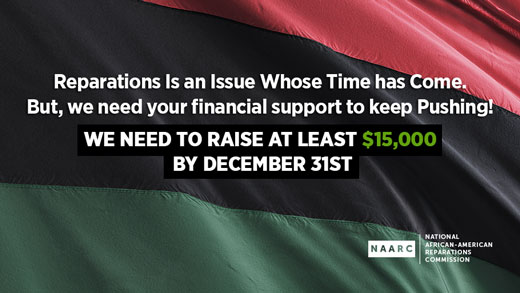 Reparations Is an Issue Whose Time has Come But, we need your financial support to keep Pushing!