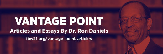 Vantage Point Articles and Essays by Dr. Ron Daniels