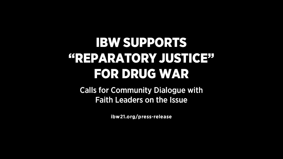 "052218 Press Release — IBW Supports ""Reparatory Justice"" for Drug War Calls for Community Dialogue with Faith Leaders on the Issue"