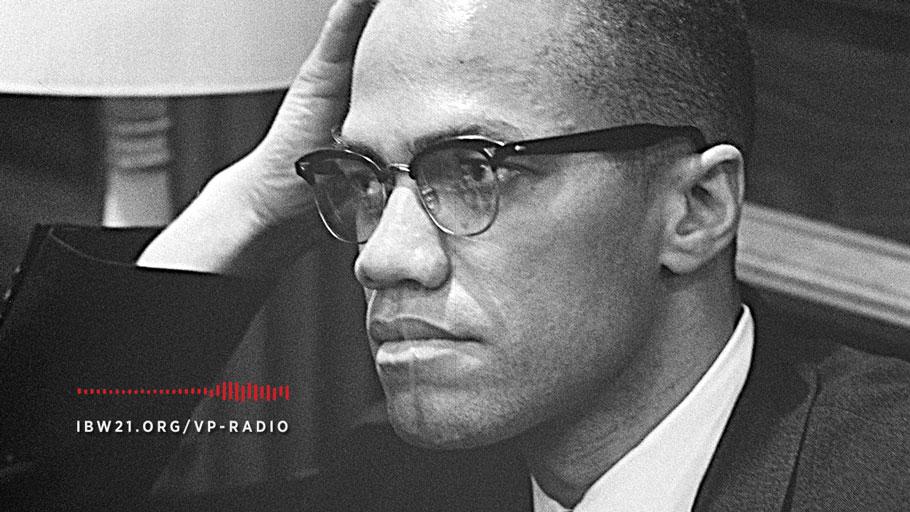 WBAI Fund Drive Edition of Vantage Point Radio: Malcolm X, Post Traumatic Slavery Syndrome