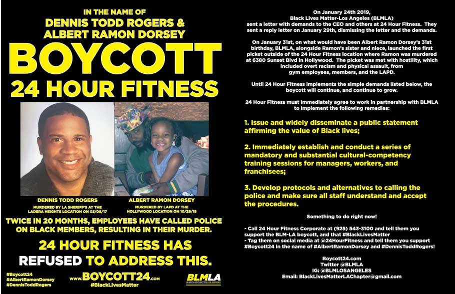 In the Name of Albert Ramon Dorsey and Dennis Todd Rogers #Boycott24 Twice in 20 months, employees have called poice on black members, resulting in their murder. 24 Hour Fitness has refused to address this.
