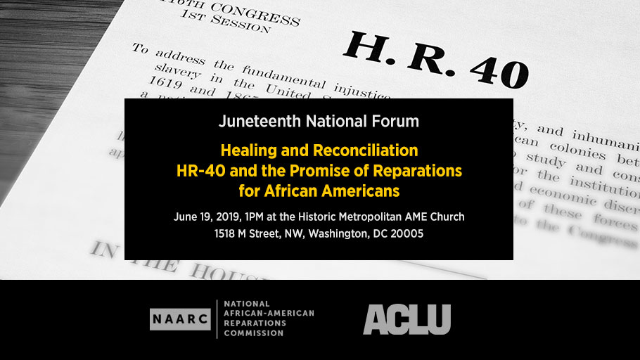 Juneteenth National Forum: HR-40 and the Promise of Reparations for African Americans
