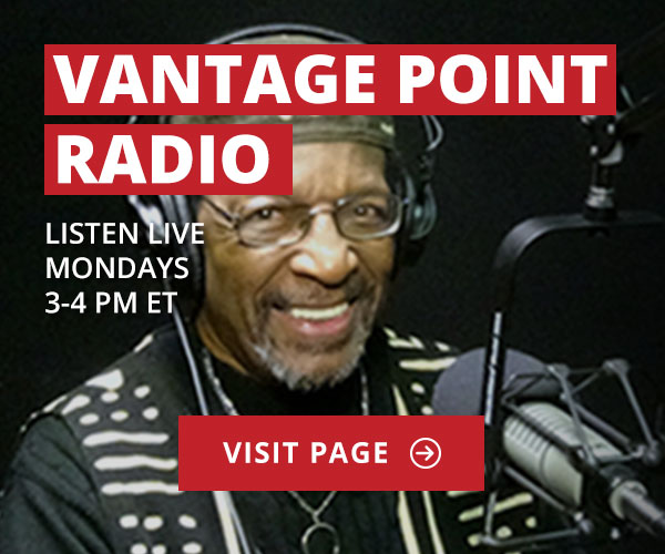 Vantage Point Radio Show with host Dr. Ron Daniels