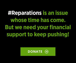 Reparations is an issue whose time has come. But IBW 21st Century and NAARC need your financial support to keep pushing.