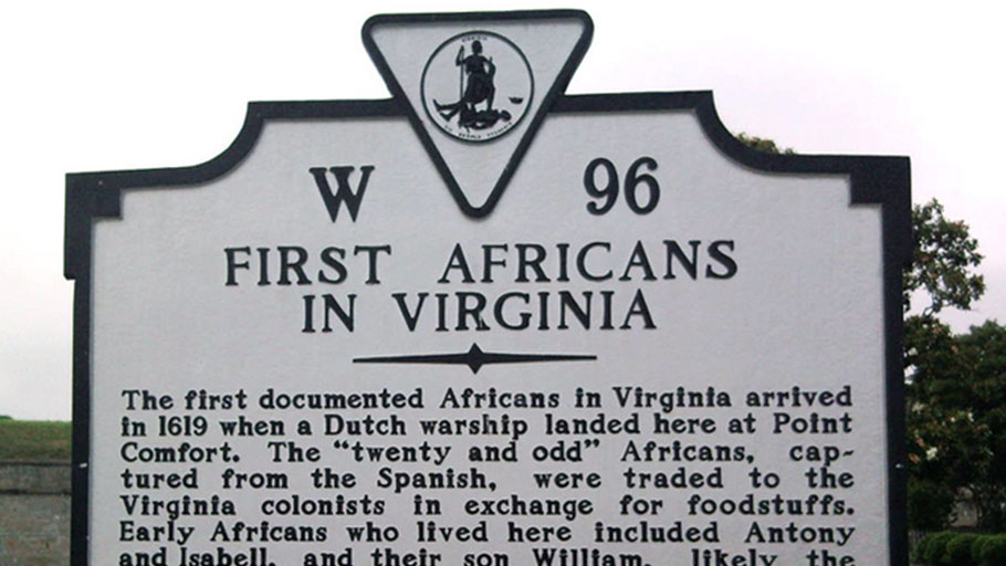 "A plaque in Virginia commemorates the arrival of ""twenty and odd"" African in 1619"