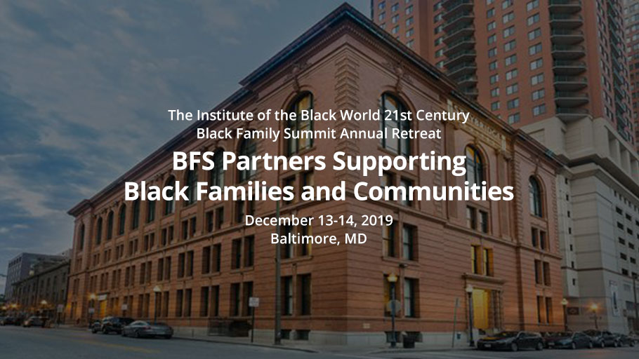 2019 Annual Black Family Summit Retreat: BFS Partners Supporting Black Families and Communities.