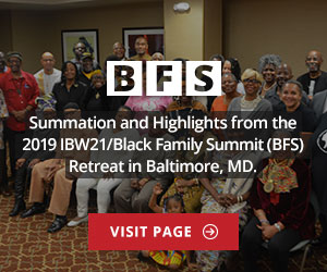 2019 IBW21 Black Family Summit Retreat Summation and Highlights