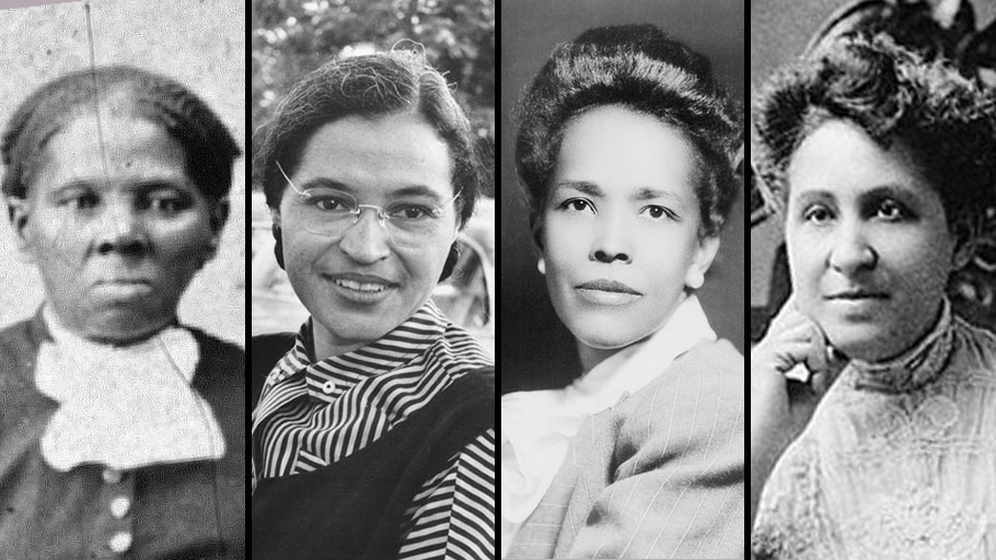 Harriet Tubman, Rosa Parks, Ella Baker and Mary Church Terrell