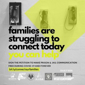 Color of Change and other social justice advocacy groups have launched a petition demanding free phone calls for the incarcerated, an issue that has become even more pressing during the pandemic.