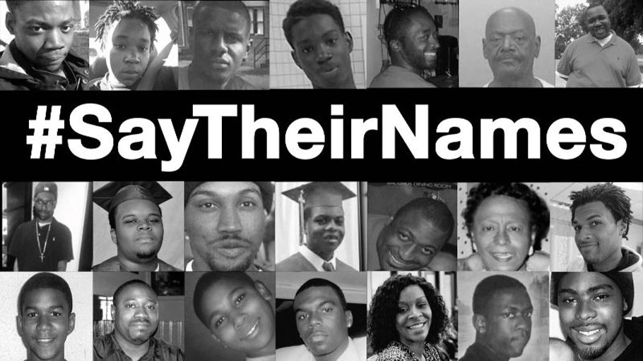 Say Their Names — Remembering some of those we lost to police killings in recent years.