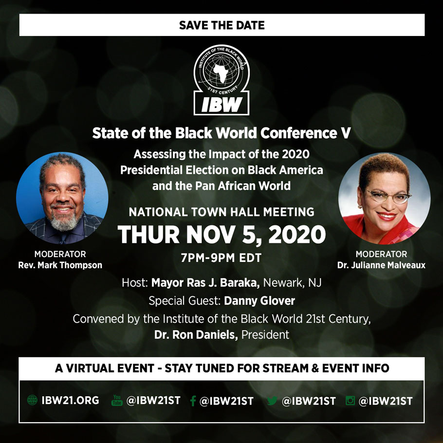 Thursday, November 5, 2020 — State of the Black World Conference V, Assessing the Impact of the 2020 Presidential Election on Black America and the Pan African World.