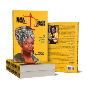 Black Power, Black Lawyer the Memoir of Nkechi Taifa