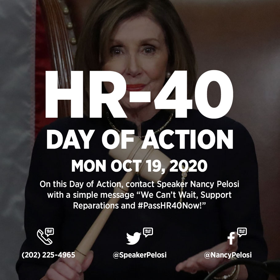 House Leader Pelosi holding gavel - We Can't Wait another 150 years for reparations. Act to Pass HR-40 Now! Oct 19, 2020 Day of Action.