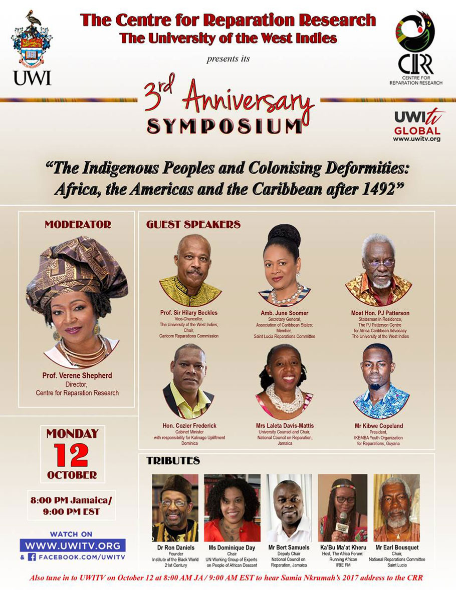 """October 12, 2020 — The Center for Reparations Research and the University of the West Indies presents it's 3rd Anniversary Symposium """"The Indigenous Peoples and Colonising Deformities: Africa, the Americas, and the Caribbean after 1942""""."""