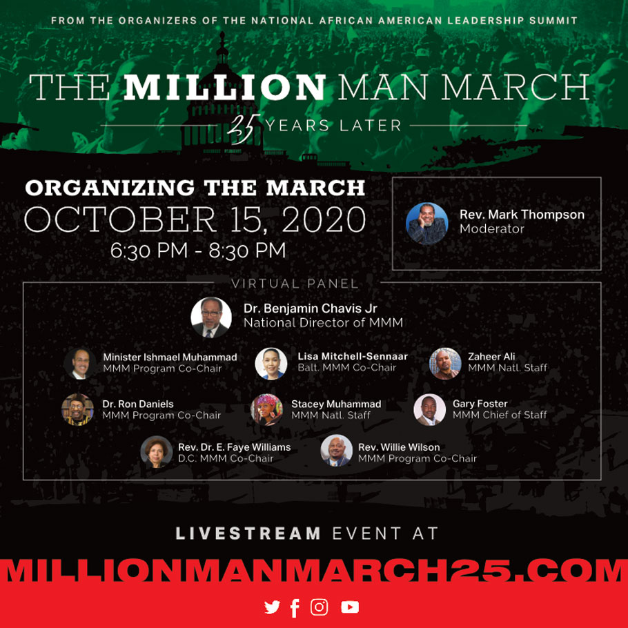 Day 2: October 14-16, 2020 — A three day event commemorating the historic Million Man March of 1995. From the organizers of the National African American Leadership Summit. Moderated by Rev. Mark Thompson.