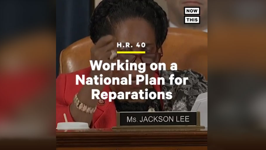 HR-40, Working on a National Plan for Reparations. Congresswoman Sheila Jackson Lee