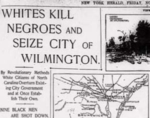"Newspaper clip: ""Whites Kill Negroes and Seize City of Wilmington"""