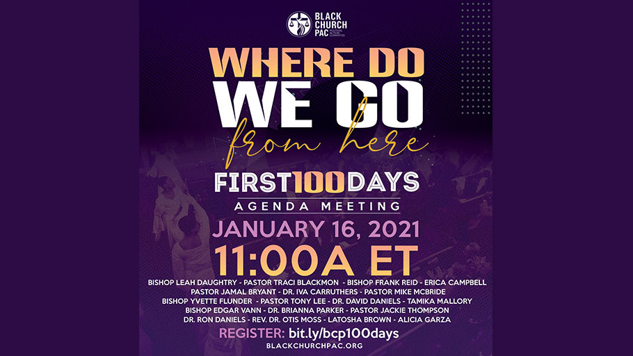 Black Church PAC: Where do we go from here? First 100 Days Agenda Meeting