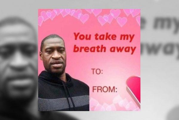 George Floyd Racist Valentine's Day Card