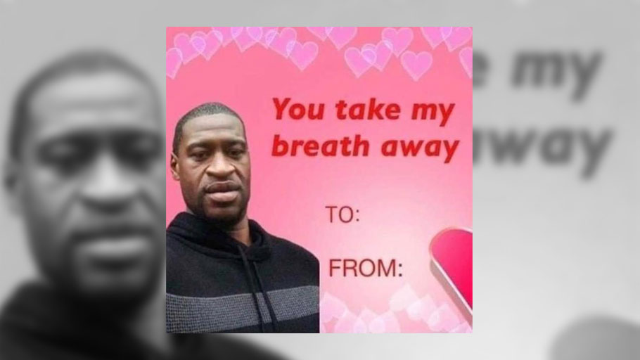 George Floyd Racist Valentine's Day Card