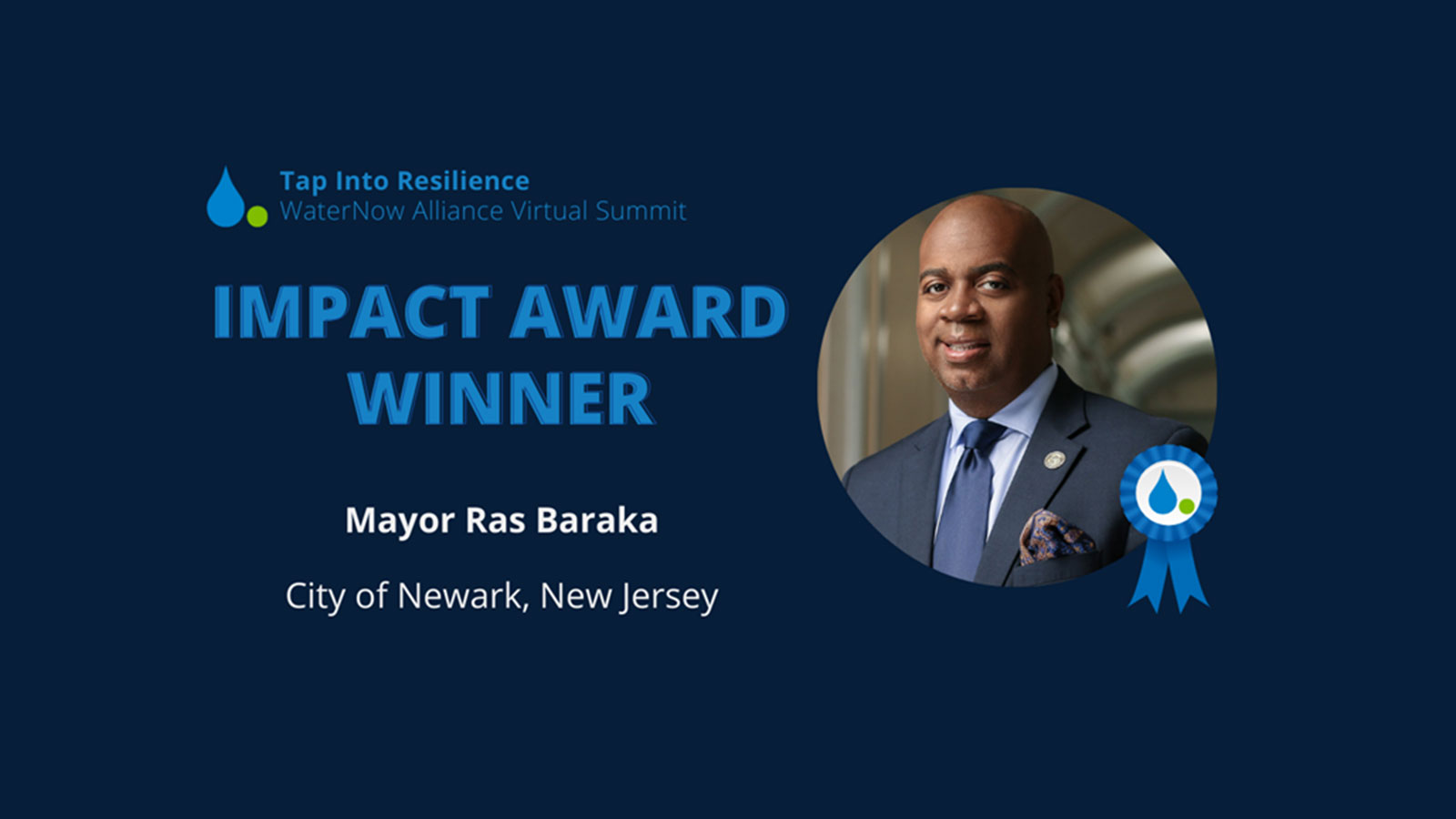 2021 WaterNow Alliance Impact Award Recipient Mayor Ras J. Baraka