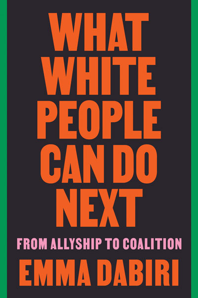 Book: What White People Can Do Next By Emma Dabiri