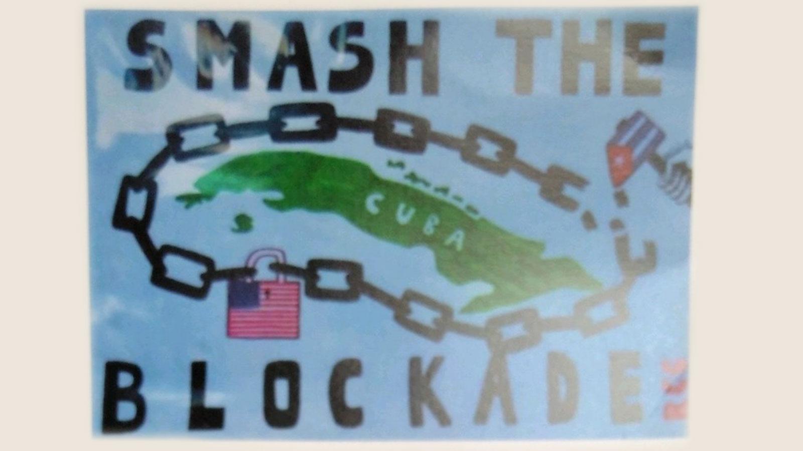 Smash the Blockade - Cuba